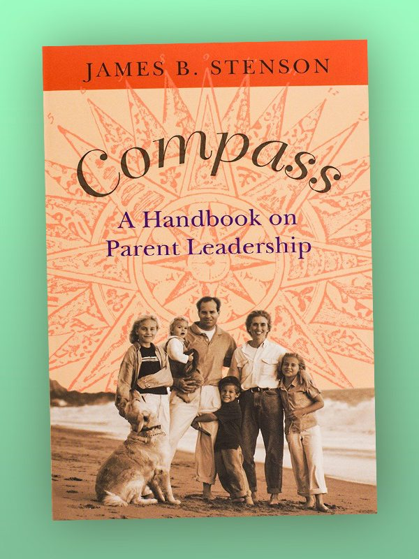 Compass - A Handbook on Parent Leadership – James Stenson