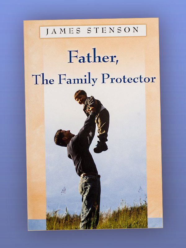 Father, The Family Protector – James Stenson