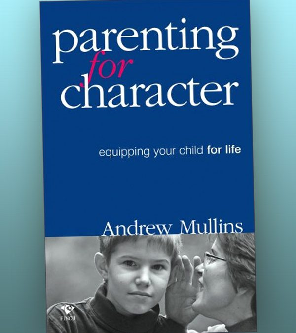 Parenting for Character – Equipping Your Child for Life