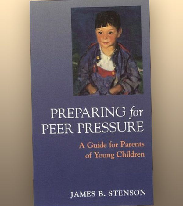 Preparing for Peer Pressure – A Guide for Parents of Young Children